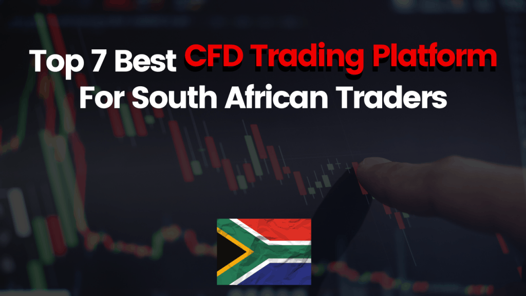Best CFD Trading Platform For South African Traders