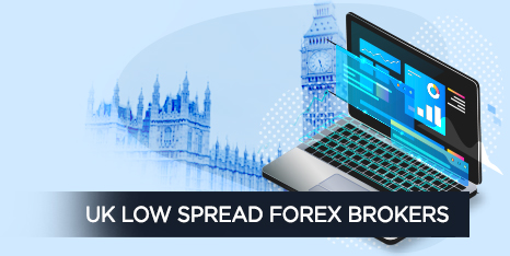 UK Low Spread Forex Brokers